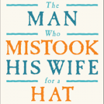 the-man-who-mistook-his-wife-for-a-hat-and-other-clinical-tales